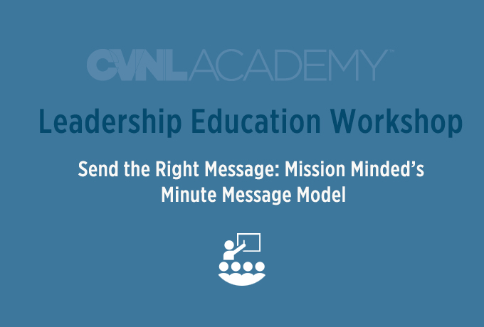 CVNL Leadership Workshop, Minute Message Model @ CVNL Napa | Napa | California | United States